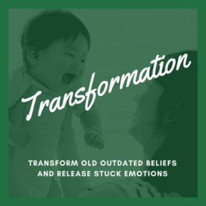 Transformation: Transform old outdated beliefs and release stuck emotions